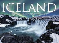 Iceland: The Land of Fire and Ice (Hardback)