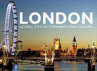 London: Global City of Commerce and Culture (Hardback)