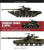 Chinese Tanks & AFVs: 1950-Present - Technical Guides (Hardback)