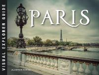 Paris - Visual Explorer Guide (Paperback)