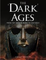The 'Dark' Ages: From the Sack of Rome to Hastings - Histories (Hardback)