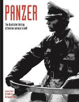 Panzer: The illustrated history of German armour in WWII (Paperback)