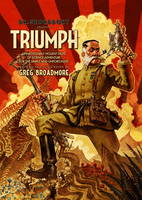 Dr Grordbort Presents - Triumph: Unnecessarily Violent Tales of Science Adventure for the Simple and Unfortunate (Hardback)