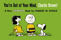 You're Out of Your Mind, Charlie Brown - Peanuts (Paperback)