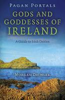 Pagan Portals - Gods and Goddesses of Ireland - A Guide to Irish Deities (Paperback)