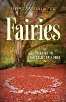 Fairies - A Guide to the Celtic Fair Folk (Paperback)