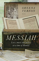 Messiah: Love, Music and Malice at a Time of Handel (Paperback)