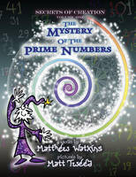 Secrets of Creation: Volume 1: The Mystery of the Prime Numbers (Paperback)