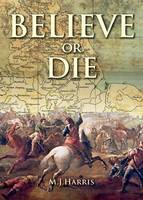 Believe or Die (Paperback)