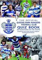 The Official Queens Park Ranges Football Club Quiz Book: 800 Questions on the Hoops (Paperback)