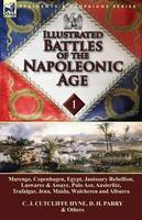 Illustrated Battles of the Napoleonic Age-Volume 1: Marengo, Copenhagen, Egypt, Janissary Rebellion, Laswaree & Assaye, Pulo Aor, Austerlitz, Trafalgar, Jena, Maida, Walcheren and Albuera (Paperback)