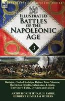 Illustrated Battles of the Napoleonic Age-Volume 3: Badajoz, Canadians in the War of 1812, Ciudad Rodrigo, Retreat from Moscow, Queenston Heights, Salamanca, Leipzig, Fight Between the Chesapeake & Shannon, Chrystler's Farm, Dresden and Lutzen (Paperback)