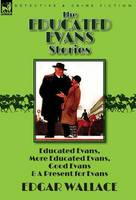 The Educated Evans Stories: 'Educated Evans, ' 'More Educated Evans, ' 'Good Evans' and 'A Present for Evans' (Hardback)