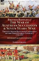 British Battles of the War of Austrian Succession & Seven Years' War: Twenty-Seven Battles & Campaigns of the First Global Conflict, 1743-1767 (Paperback)