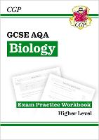 Grade 9-1 GCSE Biology: AQA Exam Practice Workbook - Higher