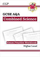 New Grade 9-1 GCSE Combined Science: AQA Exam Practice Workbook - Higher