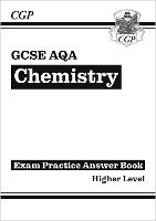 GCSE Chemistry: AQA Answers (for Exam Practice Workbook) - Higher
