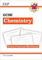 Grade 9-1 GCSE Chemistry: Exam Practice Workbook (with answers)