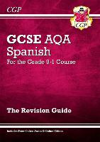 GCSE Spanish AQA Revision Guide - for the Grade 9-1 Course (with Online Edition)
