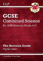 Grade 9-1 GCSE Combined Science: OCR Gateway Revision Guide with Online Edition - Higher