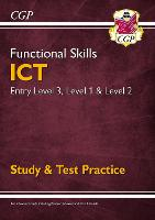 New Functional Skills ICT: Entry Level 3, Level 1 and Level 2 - Study & Test Practice