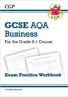 New GCSE Business AQA Exam Practice Workbook - For the Grade 9-1 Course