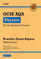 New Grade 9-1 GCSE Physics AQA Practice Papers: Higher Pack 2