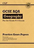 New GCSE Geography AQA Practice Papers - for the Grade 9-1 Course