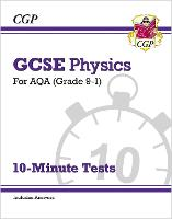 New Grade 9-1 GCSE Physics: AQA 10-Minute Tests (with answers)