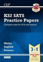 New KS2 Complete SATS Practice Papers Pack: Science, Maths & English (for the 2018 tests) - Pack 1 (Paperback)