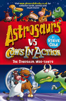 Astrosaurs Vs Cows In Action: The Dinosaur Moo-tants (Paperback)