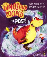 The Dinosaur That Pooped The Past! - The Dinosaur That Pooped (Paperback)