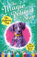 The Magic Potions Shop: The Lightning Pup - The Magic Potions Shop (Paperback)