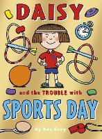 Daisy and the Trouble with Sports Day - Daisy Fiction 8 (Paperback)