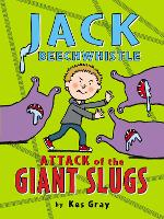 Jack Beechwhistle: Attack of the Giant Slugs (Paperback)