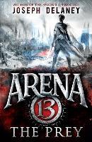Arena 13: The Prey - Arena 13 (Paperback)