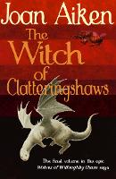 The Witch of Clatteringshaws - The Wolves Of Willoughby Chase Sequence (Paperback)