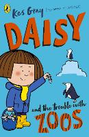 Daisy and the Trouble with Zoos - Daisy Fiction (Paperback)