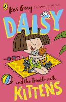 Daisy and the Trouble with Kittens - Daisy Fiction (Paperback)