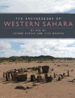 The Archaeology of Western Sahara: A Synthesis of Fieldwork, 2002 to 2009 (Hardback)