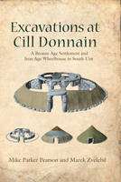 Excavations at Cill Donnain: A Bronze Age Settlement and Iron Age Wheelhouse in South Uist - Sheffield Environmental and Archaeological Research Campaign in the Hebrides 9 (Hardback)