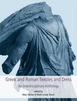 Greek and Roman Textiles and Dress - Ancient Textiles Series 19 (Hardback)