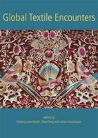 Global Textile Encounters - Ancient Textiles Series 20 (Paperback)