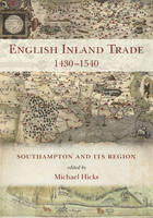English Inland Trade 1430-1540: Southampton and its region (Hardback)