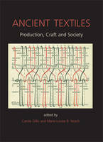 Ancient Textiles: Production, Crafts and Society - Ancient Textiles Series 1 (Paperback)