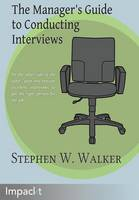 The Manager's Guide to Conducting Interviews (Paperback)