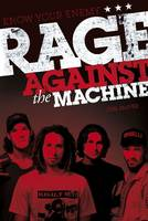 Know Your Enemy: The Story of Rage Against the Machine (Paperback)
