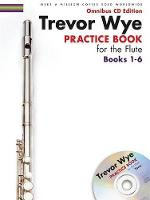 Trevor Wye: Practice Books For The Flute - Omnibus Edition Books 1-6 (CD Edition) (Paperback)