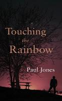 Touching the Rainbow (Paperback)