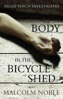 The Body in the Bicycle Shed: Peggy Pinch Investigates (Hardback)